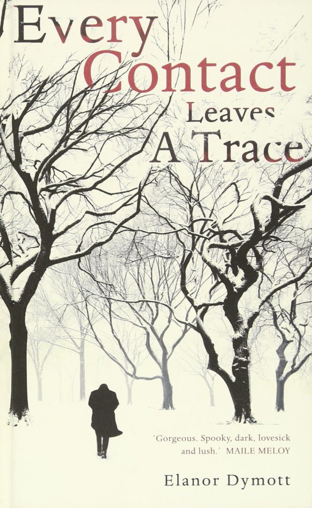 Every Contact Leaves A Trace - hardback