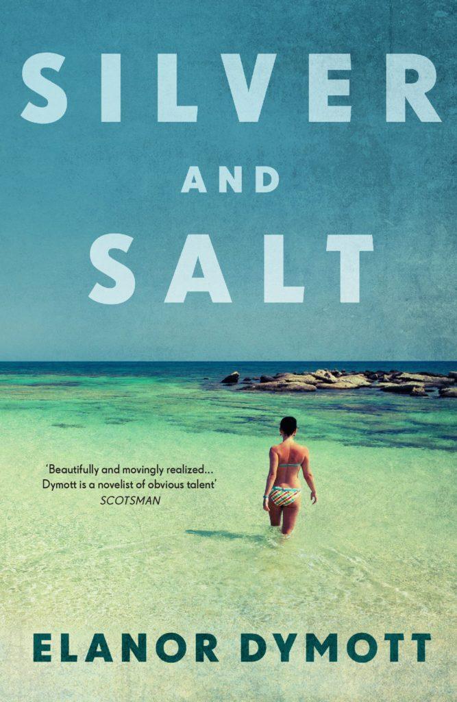 Silver and Salt - a novel by Elanor Dymott